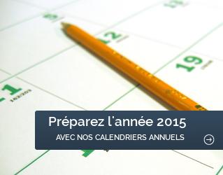 Préparez l'année 2015 avec nos calendriers annuels